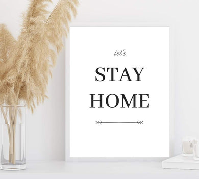 Cheap let's stay home sign.