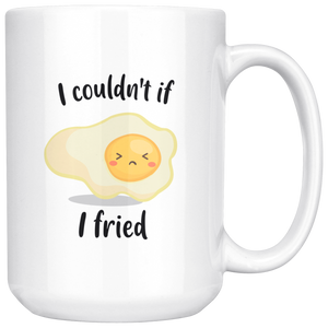 I couldn't if I friend coffee mug.