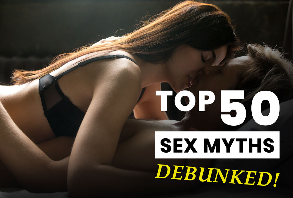 Top 50 Sex Myths, Debunked