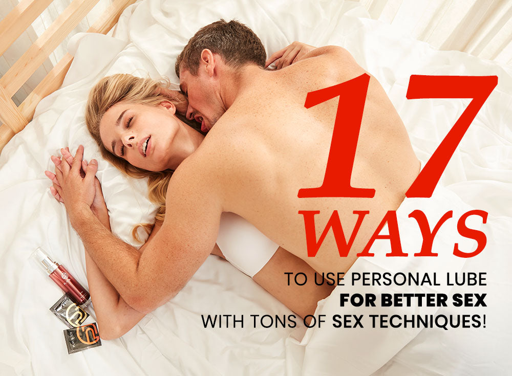 17 Ways To Use Personal Lube For Better Sex And More!