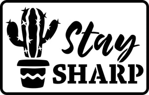 Stay Sharp | JRV Stencils