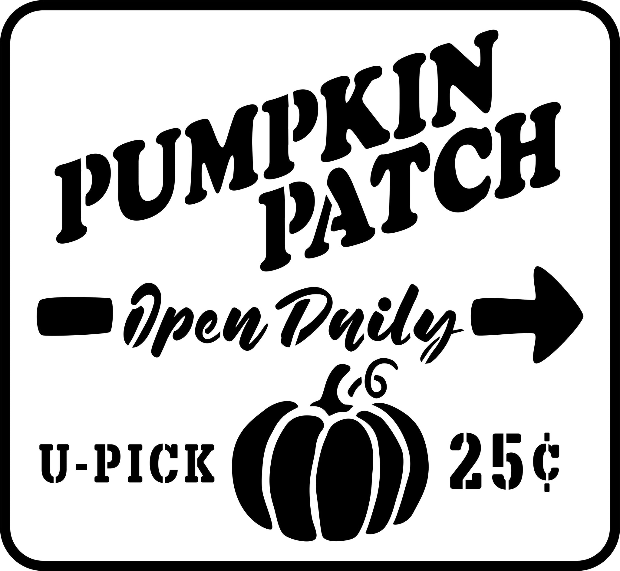 Pumpkin Patch Open Daily | JRV Stencils