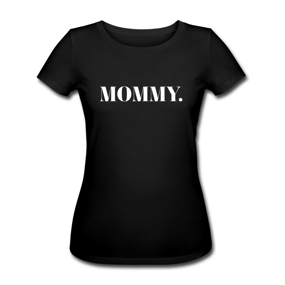 Mommy - Organic T-Shirt - black - Schwarz