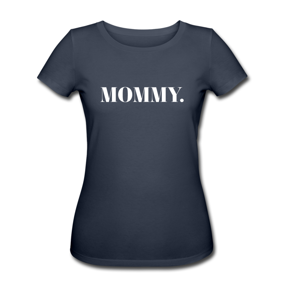 Mommy - Organic T-Shirt - black - Navy