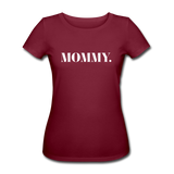 Mommy - Organic T-Shirt - black - Burgunderrot