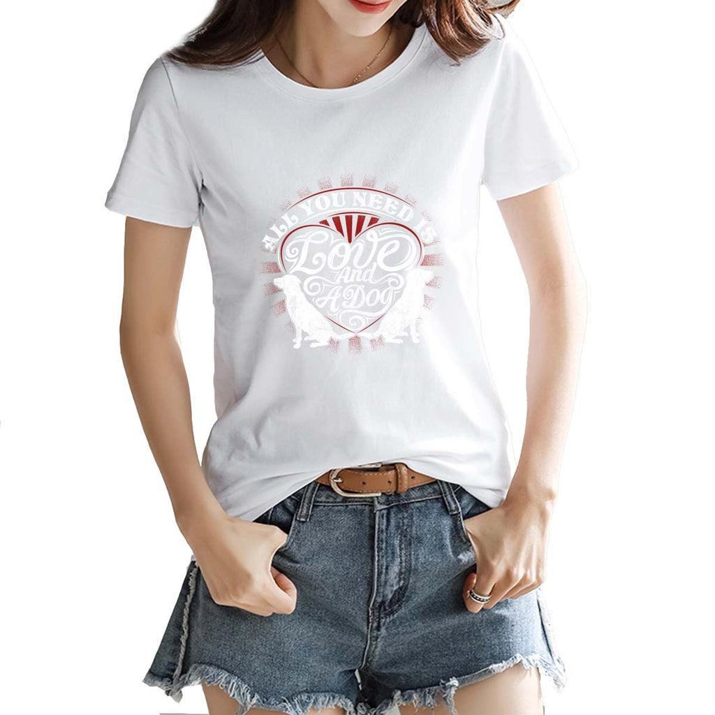 Women's T-Shirt All You Need Is Love And A Dog