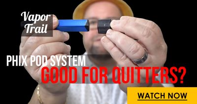 VIDEO: Phix Pod System - Good for Quitters?