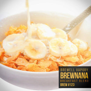 Brewell - Brewnana Breakfast Blend Brew #123 - MajorLeagueVapers