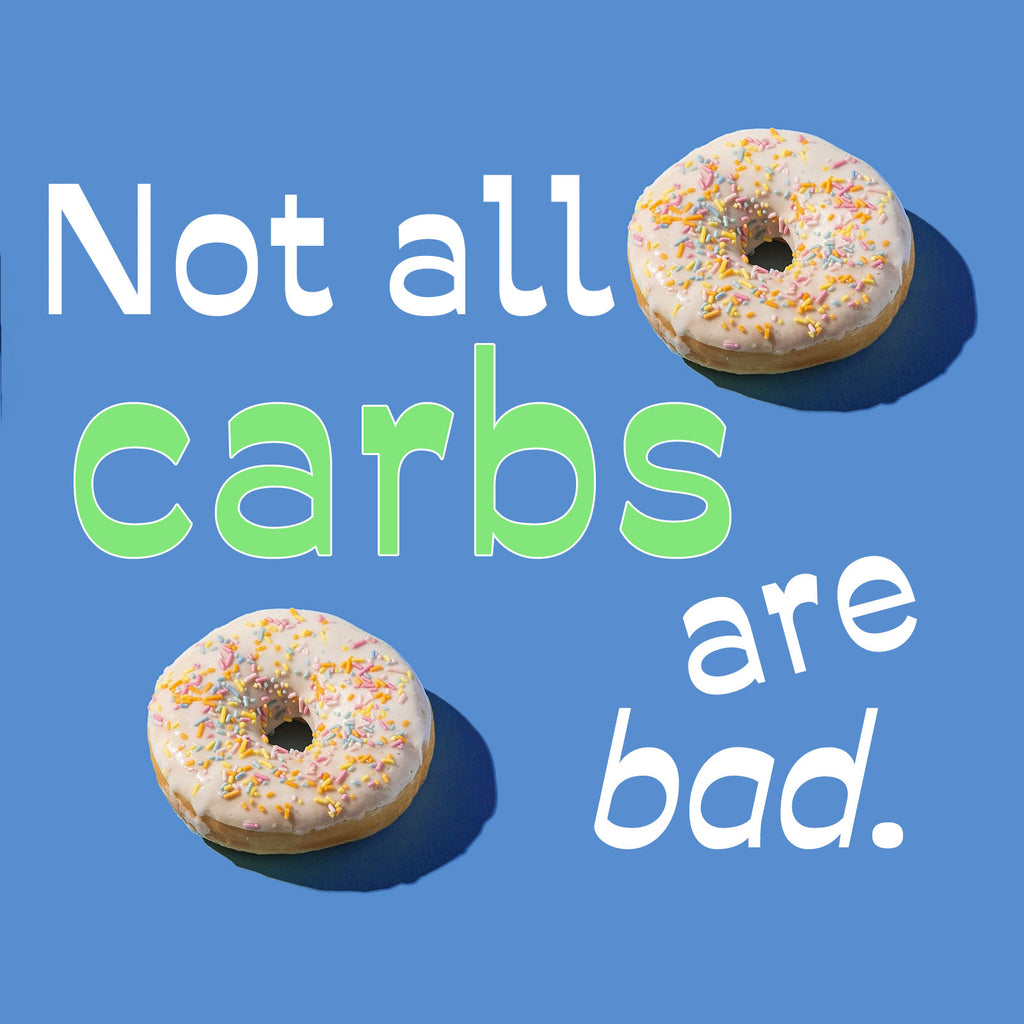 Not all carbs are bad