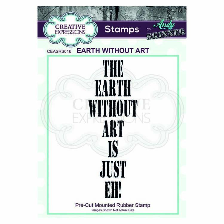 Creative Expressions  Pre Cut Rubber Stamp by Andy Skinner Earth Without Art