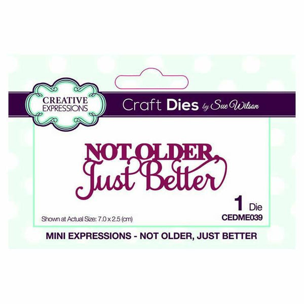 Dies by Sue Wilson Mini Expressions Collection Not Older, Just Better