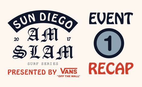 Vans x Sun Diego Am Slam Surf 2017 Event 1 Recap