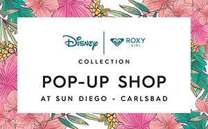 Sun Diego Carlsbad Exclusive Disney x Roxy Collection Pop-up Shop