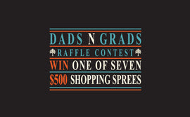 Shop For Your Dads N Grads, Get Entered Into Our Raffle
