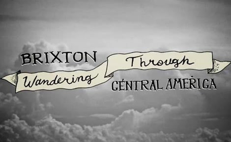 Brixton's 'Wandering Through Central America'