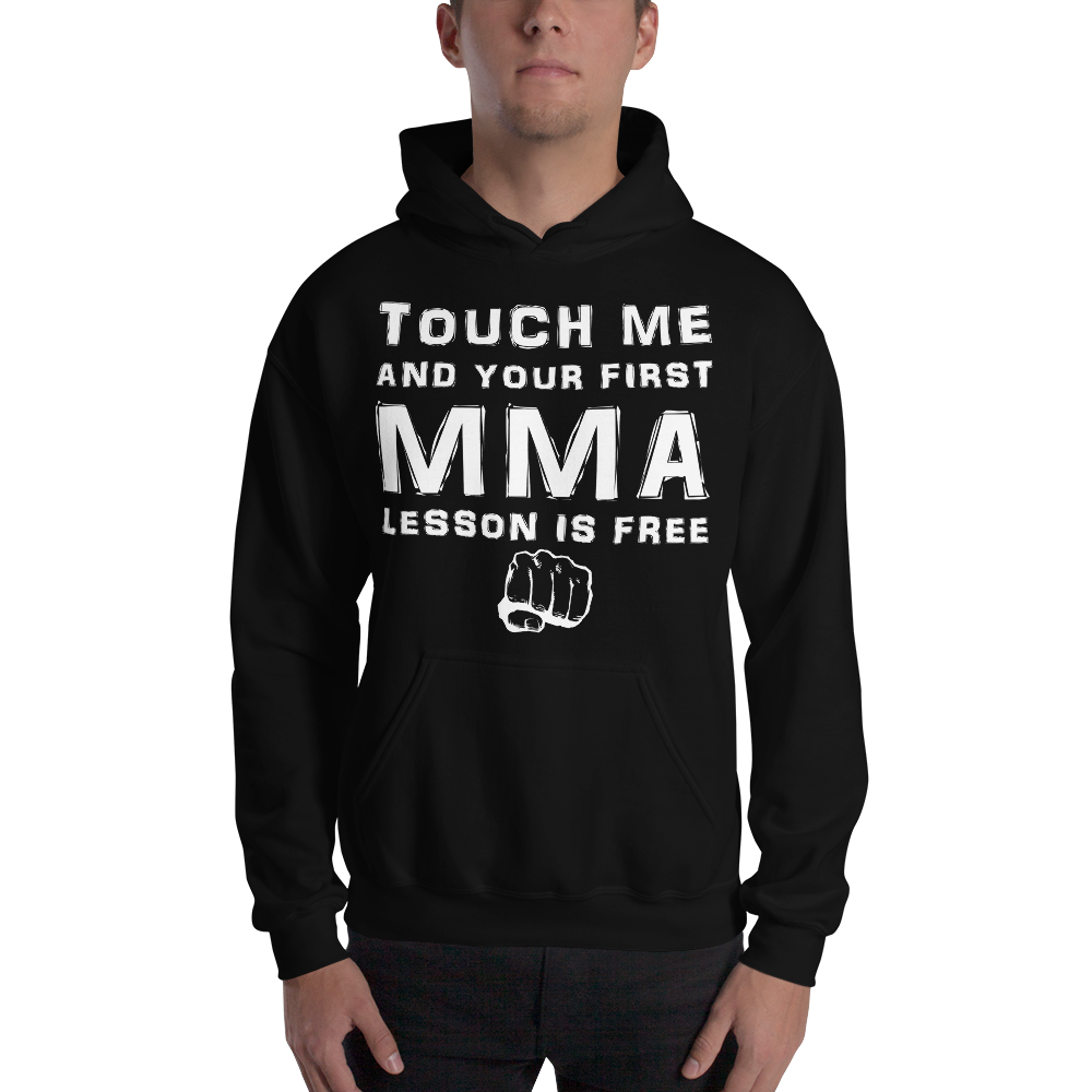 Touch Me And Your First MMA Lesson Is Free Hoodie