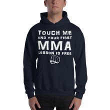 Load image into Gallery viewer, Touch Me And Your First MMA Lesson Is Free Hoodie