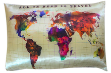 Load image into Gallery viewer, Satin Pillowcase - All We Need is Travel