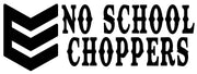 No School Choppers Motorcycle Parts