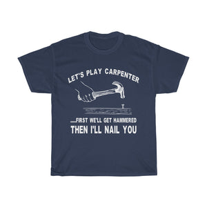 Unisex Let's Play Carpenter Heavy Cotton Tee