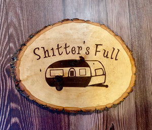 Shitters Full Wooden Sign
