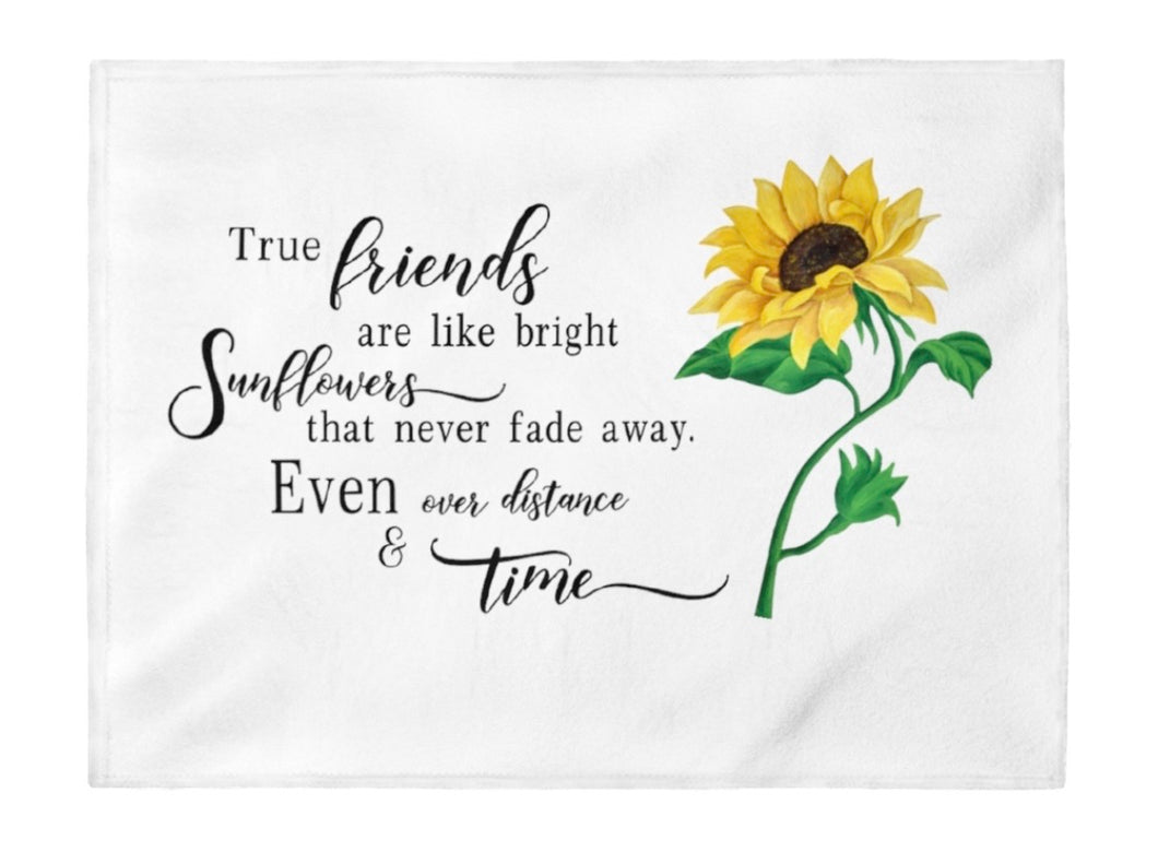 True Friends Are Like Bright Sunflowers That Never Fade Away. Even Over Distance & Time Velveteen Plush Blanket