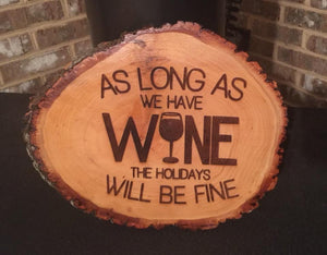 As Long As We Have Wine The Holidays Will Be Fine