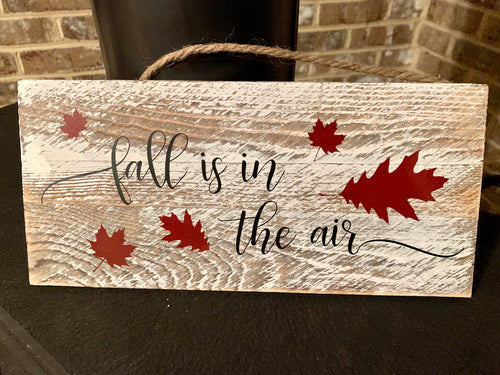 Fall Is In The Air Wooden Sign