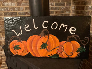 Welcome Pumpkin Hand Painted Slate