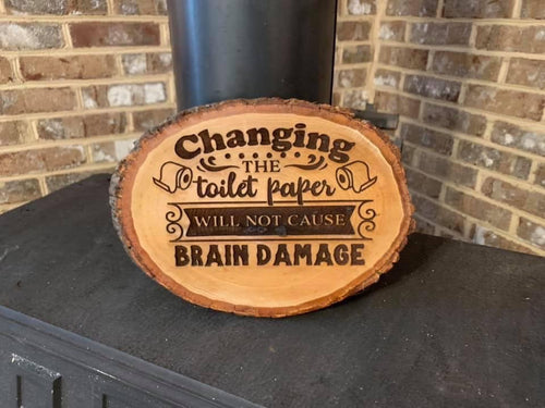 Changing The Toilet Paper Roll Will Not Cause Brain Damage Sign