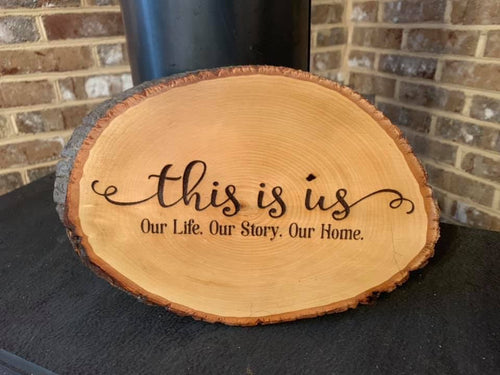 This Is Us. Our Life. Our Story. Our Home Sign