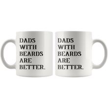 Load image into Gallery viewer, Dads With Beards Are Better Mug
