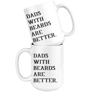 Dads With Beards Are Better Mug