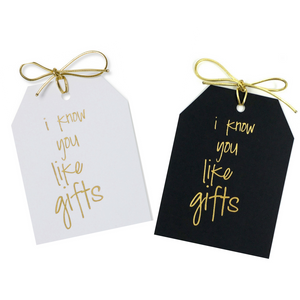 I Know You Like Gifts Gold Foil Gift Tags, Pack of 10