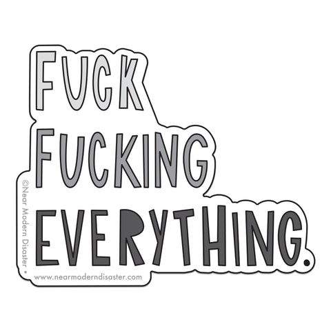 "Fuck Fucking Everything - 3"" vinyl sticker"