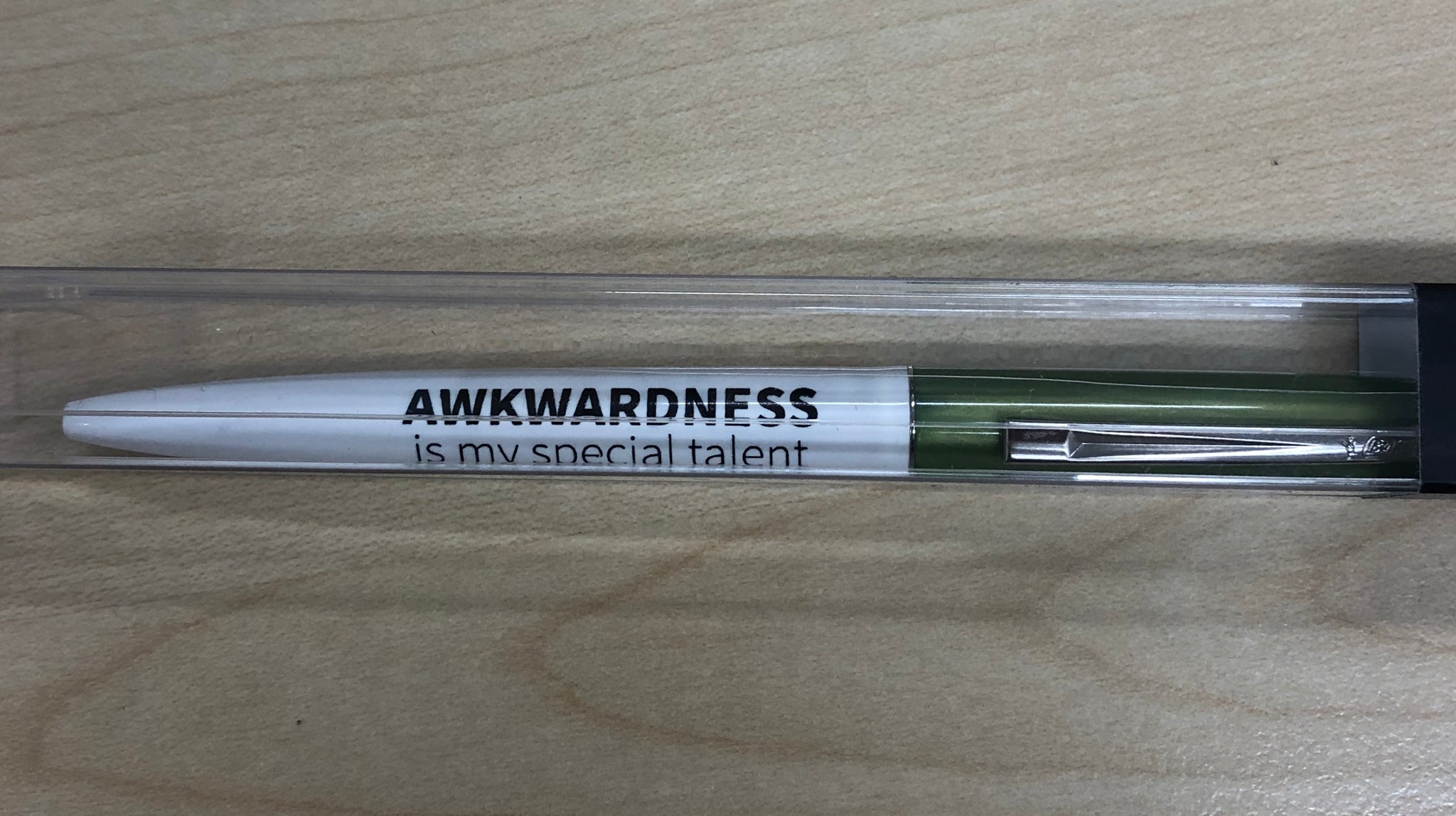 Awkwardness is my special talent pen
