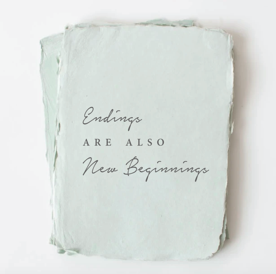 Endings are Also New Beginnings