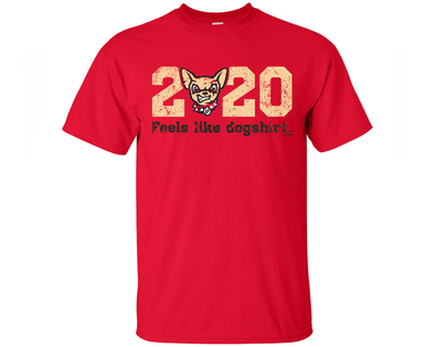 "Adult El Paso Chihuahuas Red ""2020 Feels Like Dogshirt"" T-Shirt"