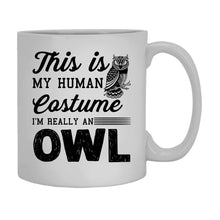 Load image into Gallery viewer, I'm Really An Owl Mug