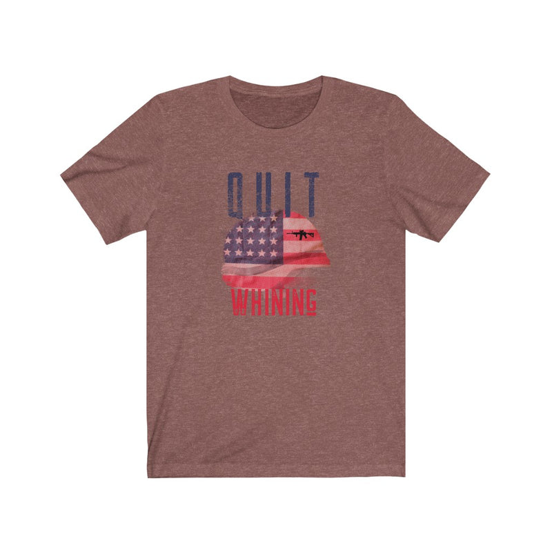 """Quit Whining"" Short Sleeve Tee - The Brothers N Arms"