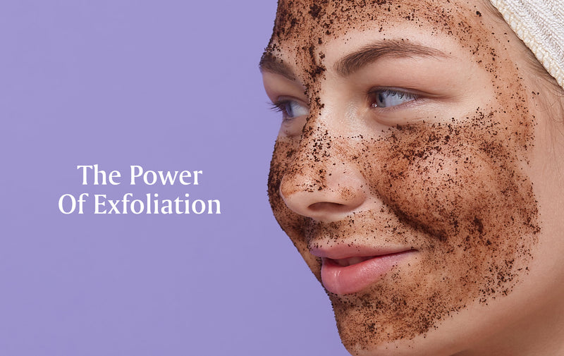 The Power Of Exfoliation