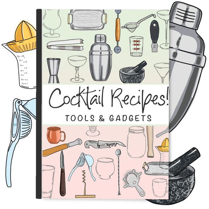 Cocktail Recipes! Tools and Gadgets Ebook