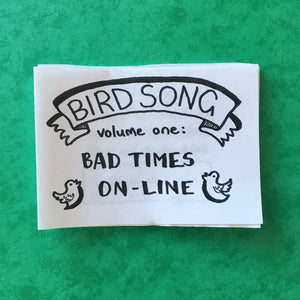 Bird Song volume one: Bad Times On-line