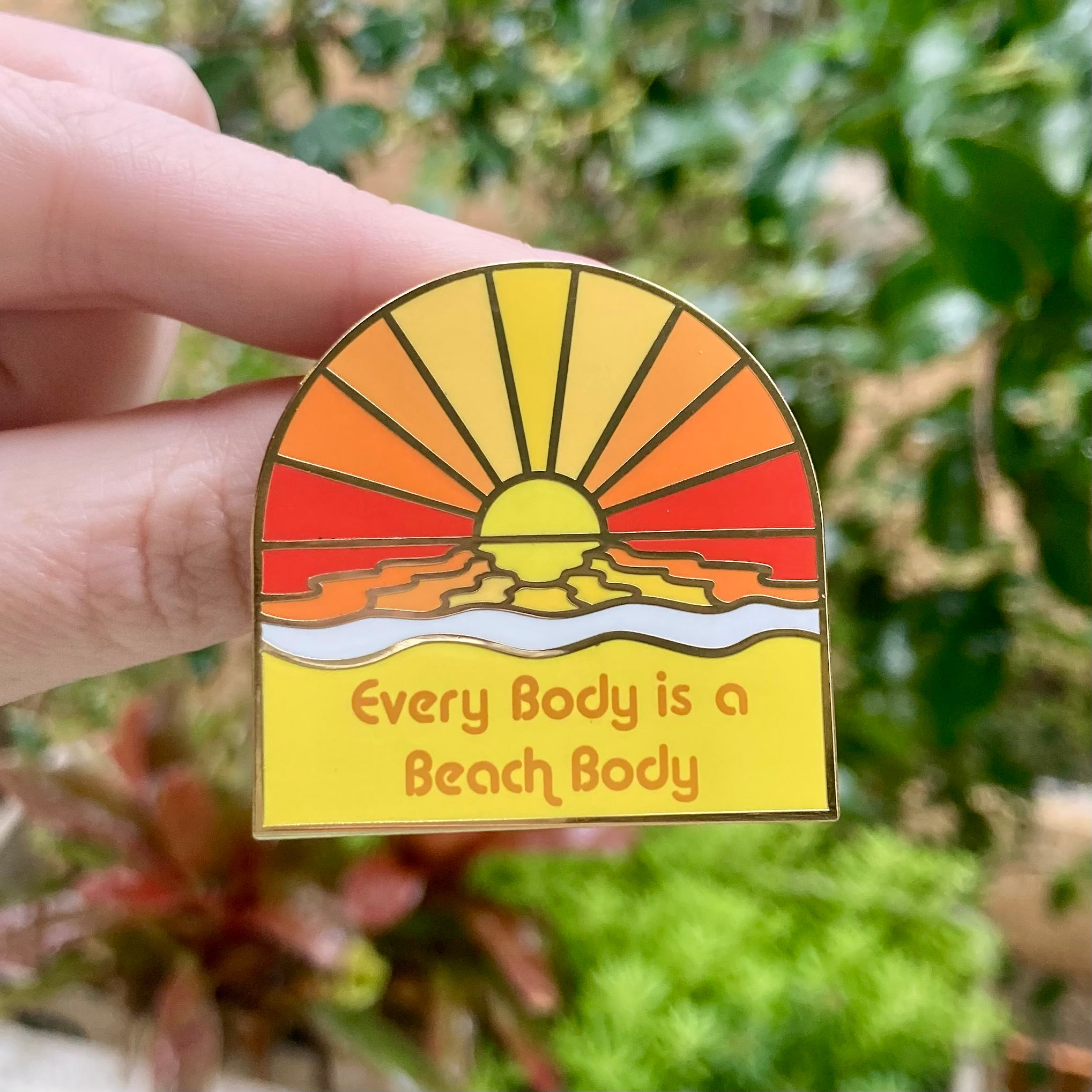 Every Body is a Beach Body Hard Enamel Pin