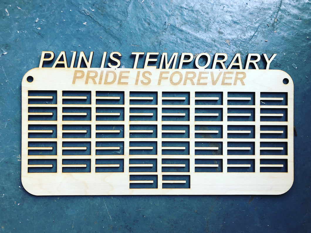 Pain is Temporary - Medal Hanger