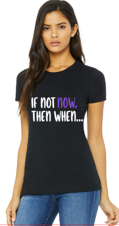 If Not Now, Then When... Tee (Black)
