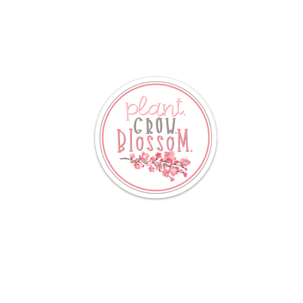 Plant. Grow. Blossom. Sticker, mini