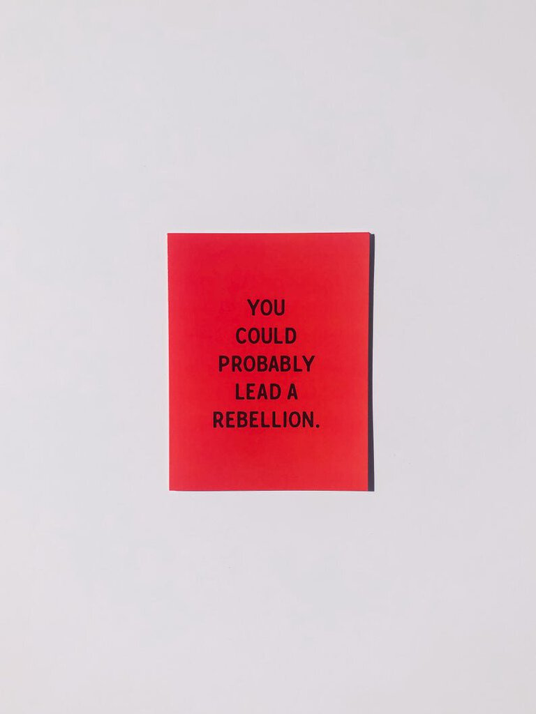 """You could lead a rebellion"" Card"