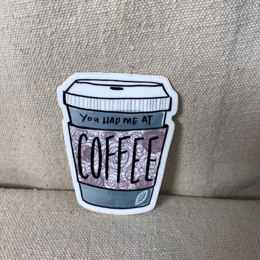 You had me at Coffee Sticker
