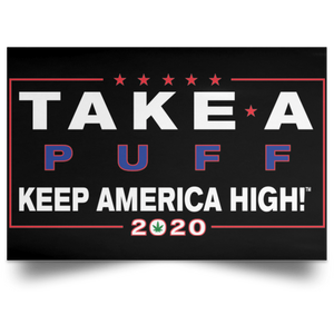 "CustomCat Housewares Black / 18"" x 12"" Take a Puff - Official Keep America High™ Paper Print Rally Sign"